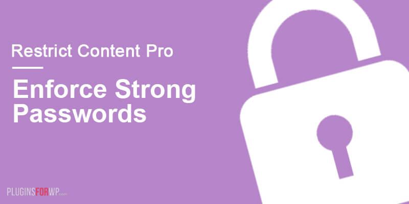 Restrict Content Pro – Enforce Strong Passwords