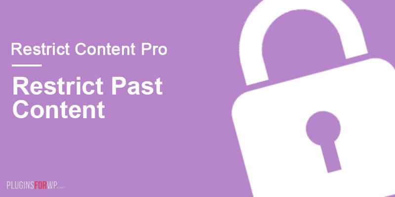 Restrict Content Pro – Restrict Past Content
