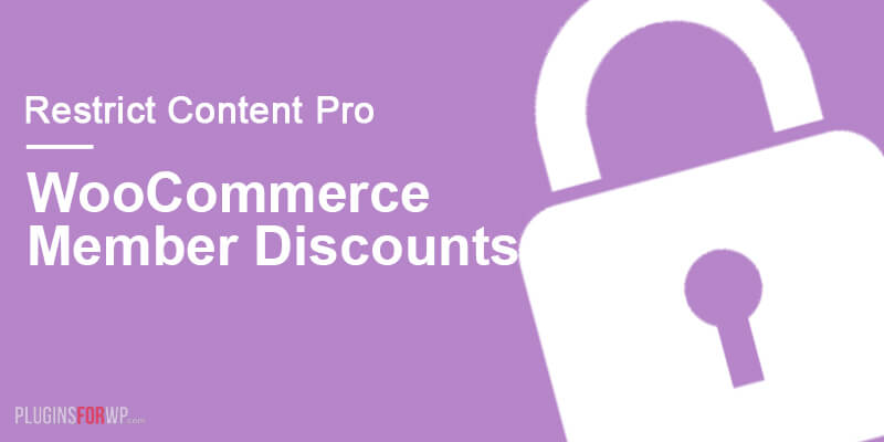 Restrict Content Pro – WooCommerce Member Discounts