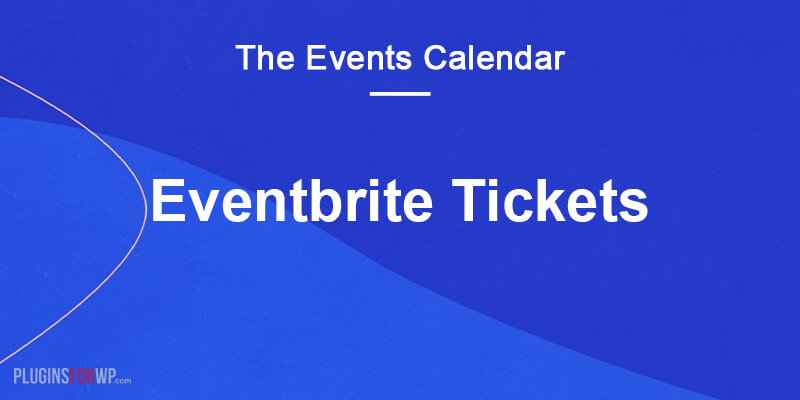 The Events Calendar: Eventbrite Tickets