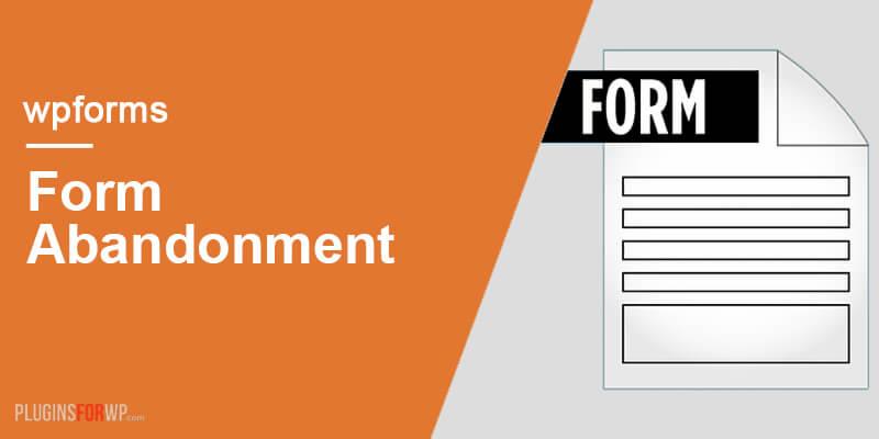 WPForms Form Abandonment