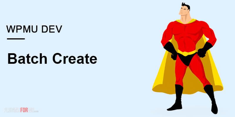 Batch Create