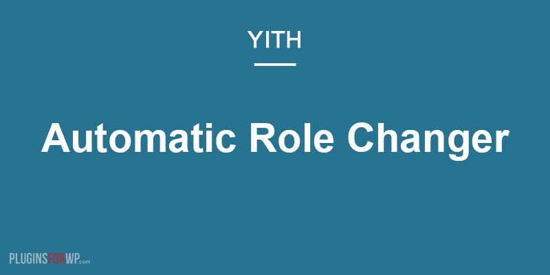 YITH Automatic Role Changer for WooCommerce Premium