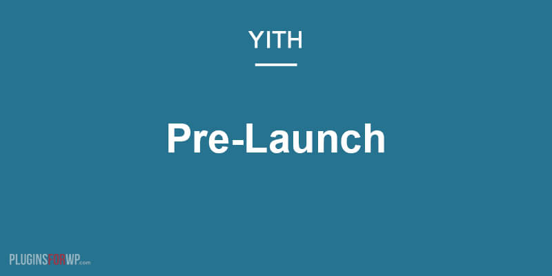 YITH Pre-Launch