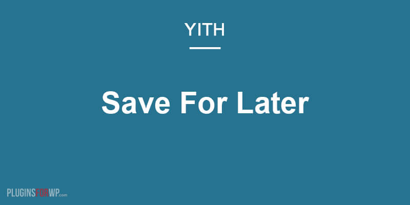 YITH WooCommerce Save for Later Premium