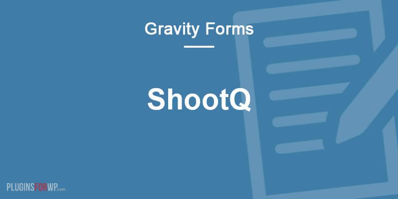 Gravity Forms ShootQ Add-On