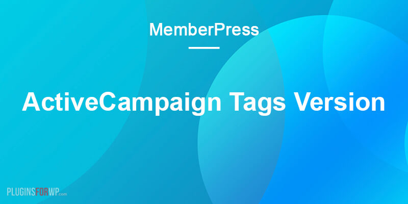 MemberPress Active Campaign – Tags Version