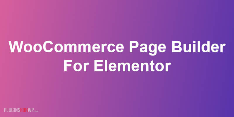 DT WooCommerce Page Builder For Elementor